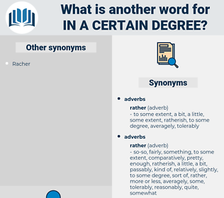 in a certain degree, synonym in a certain degree, another word for in a certain degree, words like in a certain degree, thesaurus in a certain degree