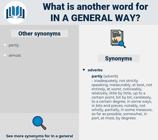 in a general way, synonym in a general way, another word for in a general way, words like in a general way, thesaurus in a general way