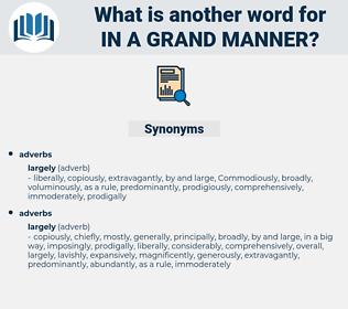 in a grand manner, synonym in a grand manner, another word for in a grand manner, words like in a grand manner, thesaurus in a grand manner