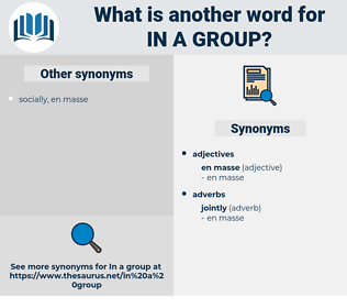 in a group, synonym in a group, another word for in a group, words like in a group, thesaurus in a group
