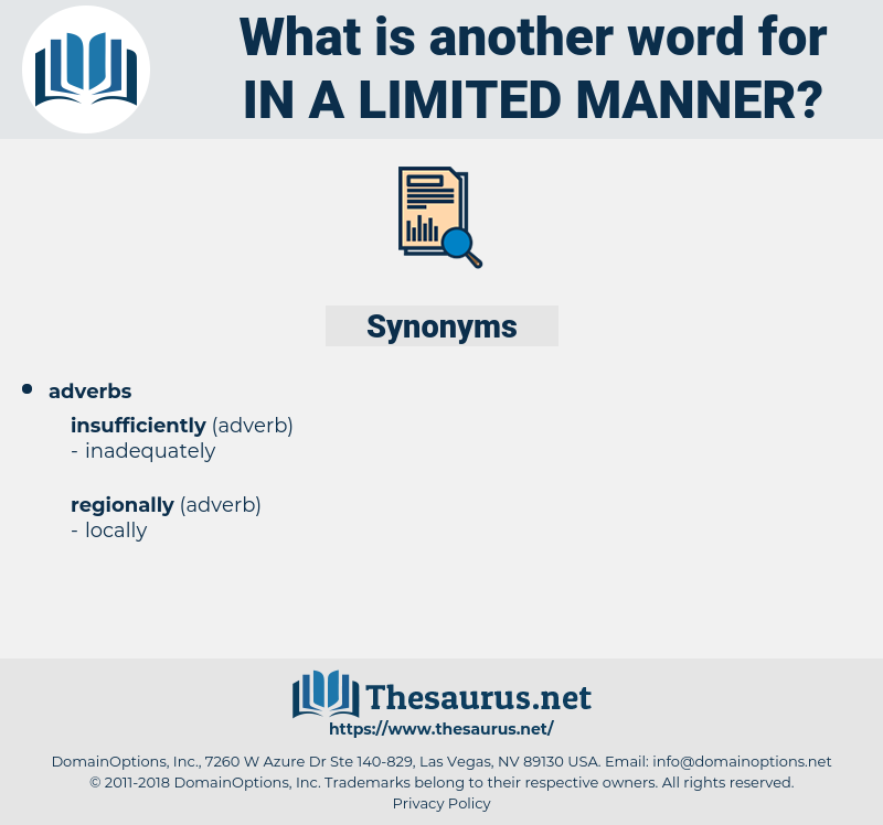 in a limited manner, synonym in a limited manner, another word for in a limited manner, words like in a limited manner, thesaurus in a limited manner