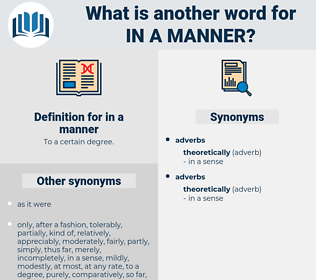 in a manner, synonym in a manner, another word for in a manner, words like in a manner, thesaurus in a manner