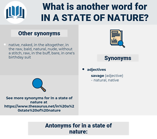 in a state of nature, synonym in a state of nature, another word for in a state of nature, words like in a state of nature, thesaurus in a state of nature
