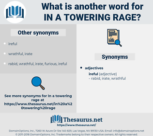 in a towering rage, synonym in a towering rage, another word for in a towering rage, words like in a towering rage, thesaurus in a towering rage