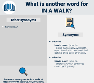 in a walk, synonym in a walk, another word for in a walk, words like in a walk, thesaurus in a walk