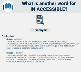 in-accessible, synonym in-accessible, another word for in-accessible, words like in-accessible, thesaurus in-accessible
