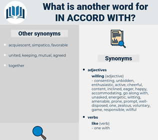 in accord with, synonym in accord with, another word for in accord with, words like in accord with, thesaurus in accord with