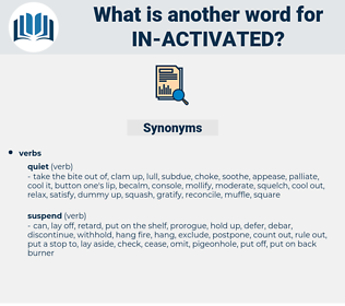 in-activated, synonym in-activated, another word for in-activated, words like in-activated, thesaurus in-activated