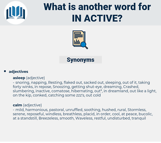 in active, synonym in active, another word for in active, words like in active, thesaurus in active