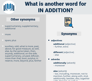in addition, synonym in addition, another word for in addition, words like in addition, thesaurus in addition