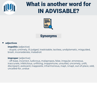 in-advisable, synonym in-advisable, another word for in-advisable, words like in-advisable, thesaurus in-advisable