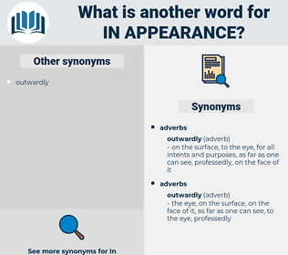 in appearance, synonym in appearance, another word for in appearance, words like in appearance, thesaurus in appearance