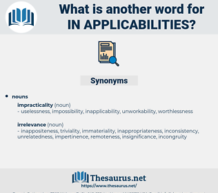 in-applicabilities, synonym in-applicabilities, another word for in-applicabilities, words like in-applicabilities, thesaurus in-applicabilities