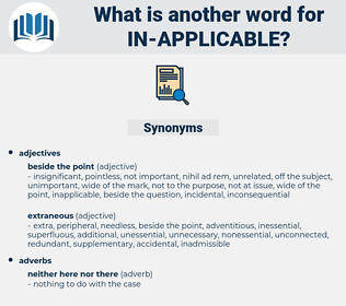 in applicable, synonym in applicable, another word for in applicable, words like in applicable, thesaurus in applicable