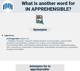 in-apprehensible, synonym in-apprehensible, another word for in-apprehensible, words like in-apprehensible, thesaurus in-apprehensible
