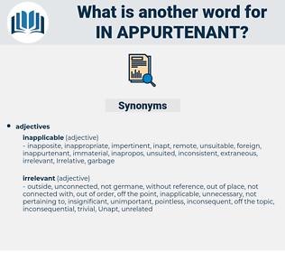in-appurtenant, synonym in-appurtenant, another word for in-appurtenant, words like in-appurtenant, thesaurus in-appurtenant