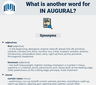 in augural, synonym in augural, another word for in augural, words like in augural, thesaurus in augural