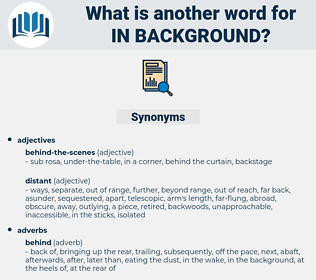 in background, synonym in background, another word for in background, words like in background, thesaurus in background