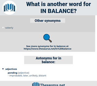 in balance, synonym in balance, another word for in balance, words like in balance, thesaurus in balance