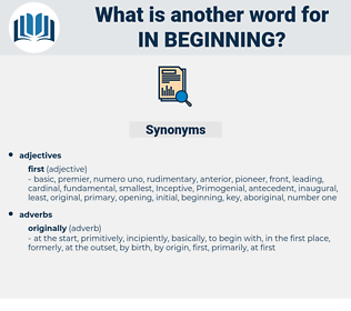 in beginning, synonym in beginning, another word for in beginning, words like in beginning, thesaurus in beginning