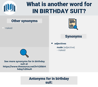 in birthday suit, synonym in birthday suit, another word for in birthday suit, words like in birthday suit, thesaurus in birthday suit