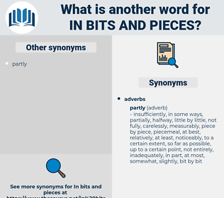in bits and pieces, synonym in bits and pieces, another word for in bits and pieces, words like in bits and pieces, thesaurus in bits and pieces
