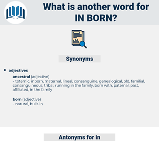 in-born, synonym in-born, another word for in-born, words like in-born, thesaurus in-born