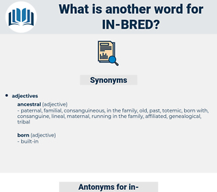 in bred, synonym in bred, another word for in bred, words like in bred, thesaurus in bred