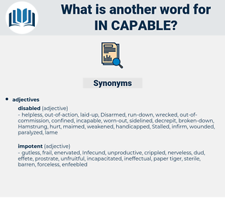 in capable, synonym in capable, another word for in capable, words like in capable, thesaurus in capable