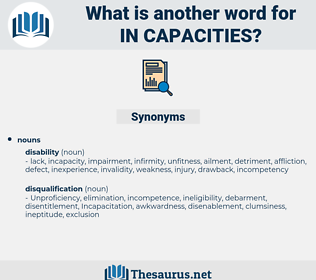 in-capacities, synonym in-capacities, another word for in-capacities, words like in-capacities, thesaurus in-capacities