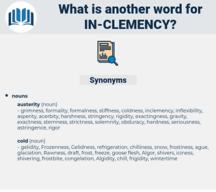 in-clemency, synonym in-clemency, another word for in-clemency, words like in-clemency, thesaurus in-clemency