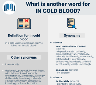 in cold blood, synonym in cold blood, another word for in cold blood, words like in cold blood, thesaurus in cold blood