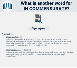 in-commensurate, synonym in-commensurate, another word for in-commensurate, words like in-commensurate, thesaurus in-commensurate