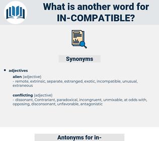in compatible, synonym in compatible, another word for in compatible, words like in compatible, thesaurus in compatible