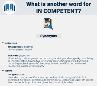 in competent, synonym in competent, another word for in competent, words like in competent, thesaurus in competent