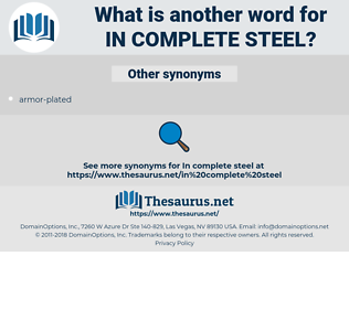 in complete steel, synonym in complete steel, another word for in complete steel, words like in complete steel, thesaurus in complete steel
