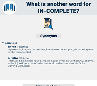 in complete, synonym in complete, another word for in complete, words like in complete, thesaurus in complete