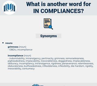 in compliances, synonym in compliances, another word for in compliances, words like in compliances, thesaurus in compliances