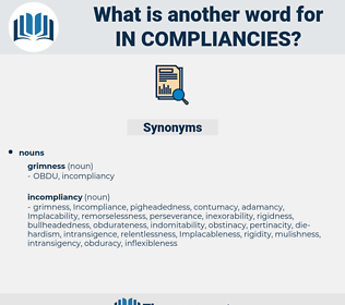 in compliancies, synonym in compliancies, another word for in compliancies, words like in compliancies, thesaurus in compliancies