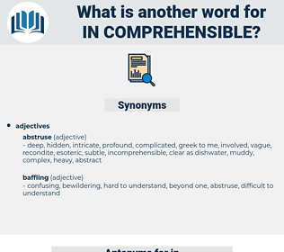 in-comprehensible, synonym in-comprehensible, another word for in-comprehensible, words like in-comprehensible, thesaurus in-comprehensible
