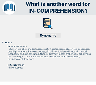 in-comprehension, synonym in-comprehension, another word for in-comprehension, words like in-comprehension, thesaurus in-comprehension