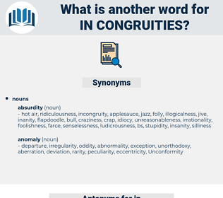 in-congruities, synonym in-congruities, another word for in-congruities, words like in-congruities, thesaurus in-congruities
