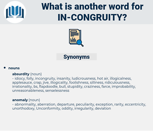 in congruity, synonym in congruity, another word for in congruity, words like in congruity, thesaurus in congruity