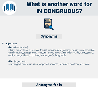in congruous, synonym in congruous, another word for in congruous, words like in congruous, thesaurus in congruous