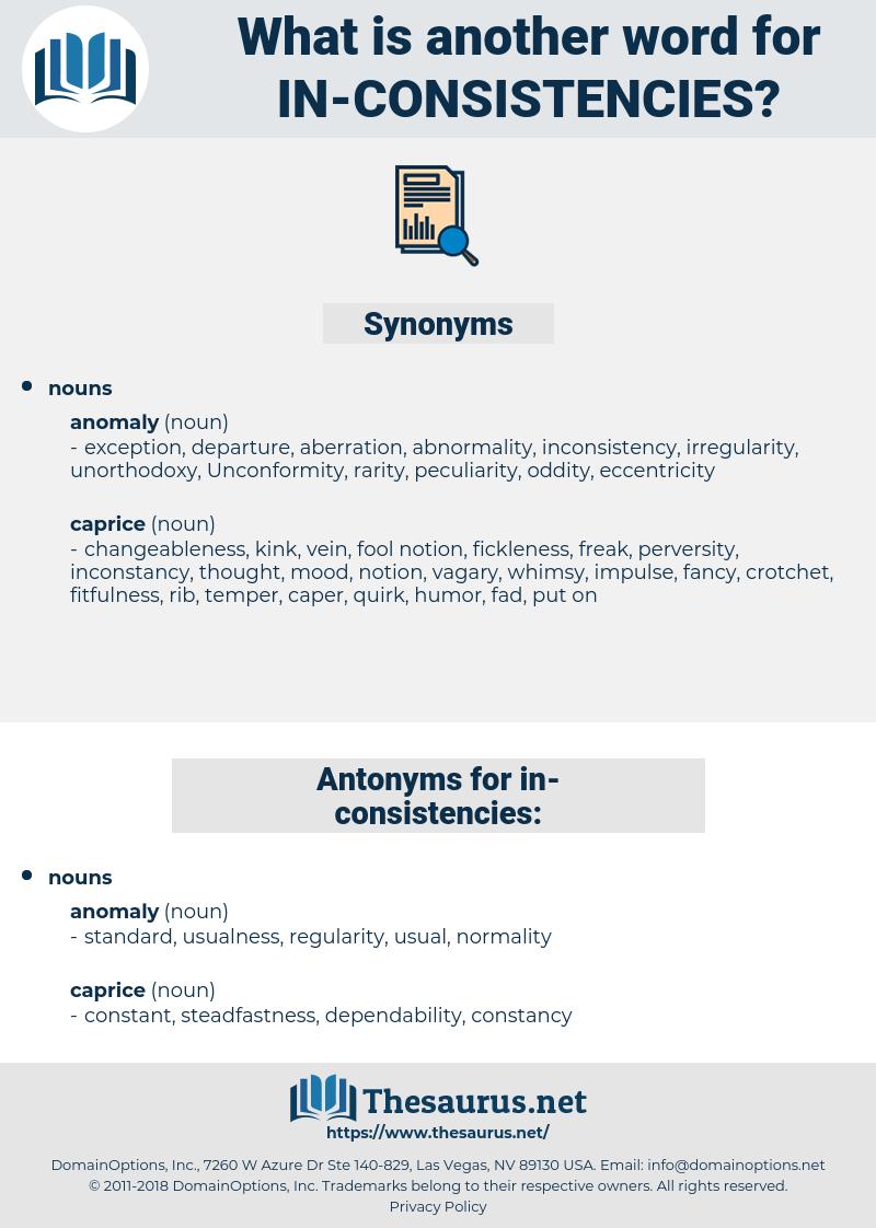 in consistencies, synonym in consistencies, another word for in consistencies, words like in consistencies, thesaurus in consistencies