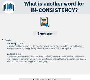 in consistency, synonym in consistency, another word for in consistency, words like in consistency, thesaurus in consistency