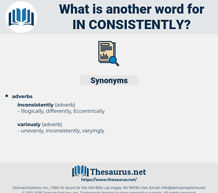 in-consistently, synonym in-consistently, another word for in-consistently, words like in-consistently, thesaurus in-consistently