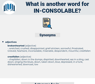 in consolable, synonym in consolable, another word for in consolable, words like in consolable, thesaurus in consolable
