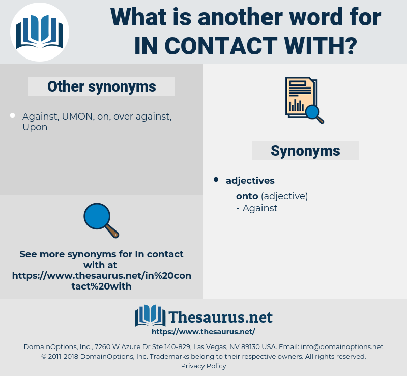 in contact with, synonym in contact with, another word for in contact with, words like in contact with, thesaurus in contact with