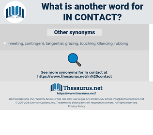 in contact, synonym in contact, another word for in contact, words like in contact, thesaurus in contact